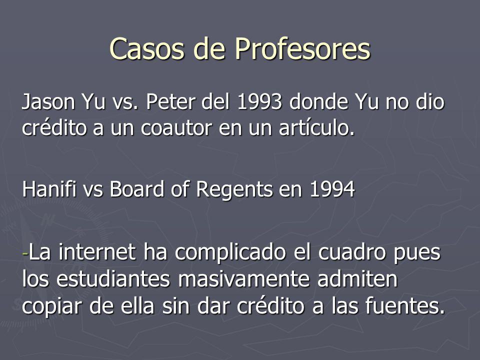 Jason Yu vs. Peter del 1993 donde Yu no dio crédito a un coautor en un artículo. Hanifi vs Board of Regents en 1994 - La internet ha complicado el cua