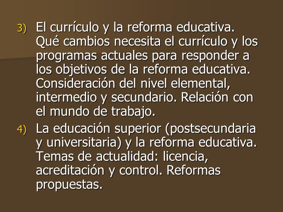 3) El currículo y la reforma educativa.