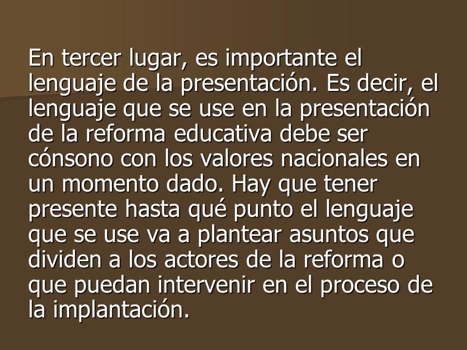 En tercer lugar, es importante el lenguaje de la presentación.