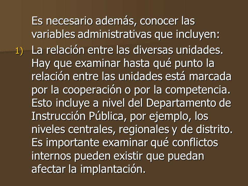 Es necesario además, conocer las variables administrativas que incluyen: 1) La relación entre las diversas unidades.
