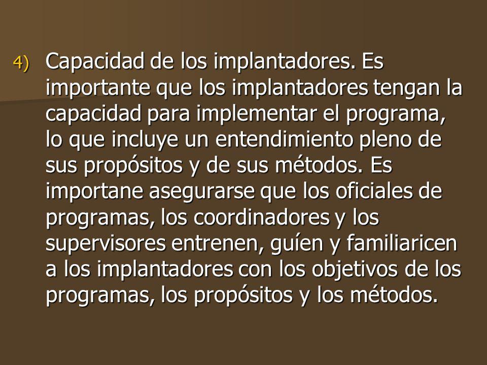 4) Capacidad de los implantadores.