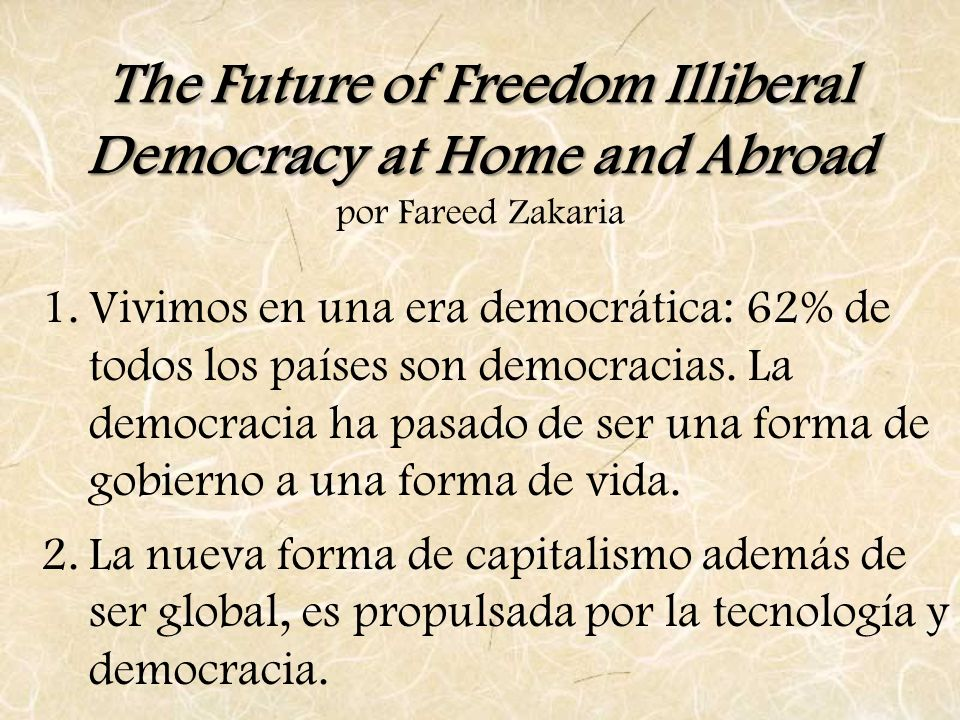 The Future of Freedom Illiberal Democracy at Home and Abroad The Future of Freedom Illiberal Democracy at Home and Abroad por Fareed Zakaria 1.Vivimos