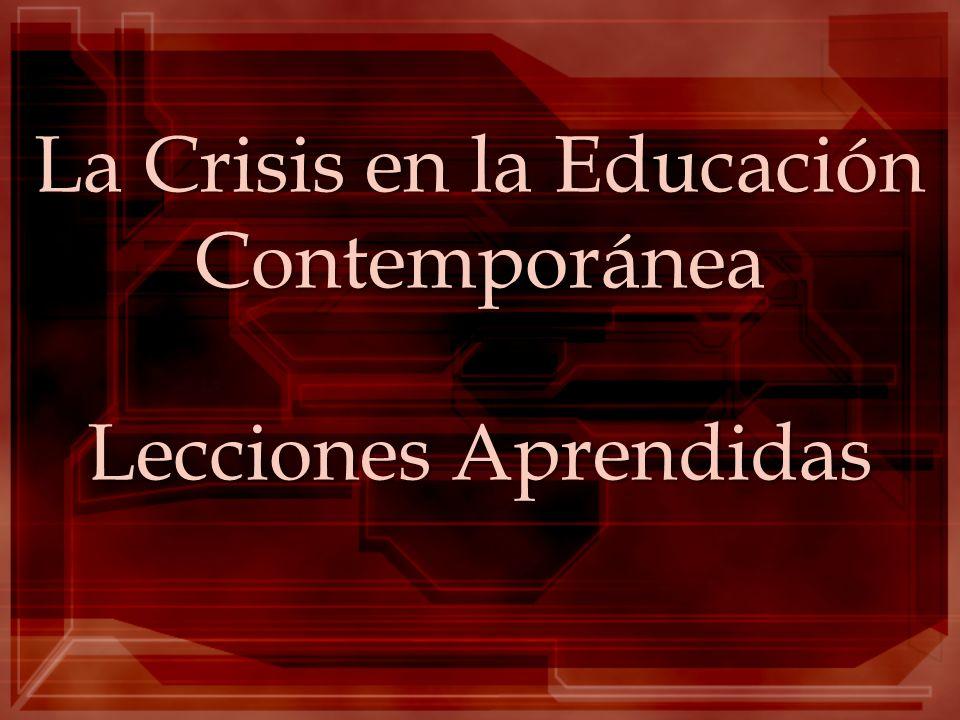 La Crisis en la Educación Contemporánea Lecciones Aprendidas
