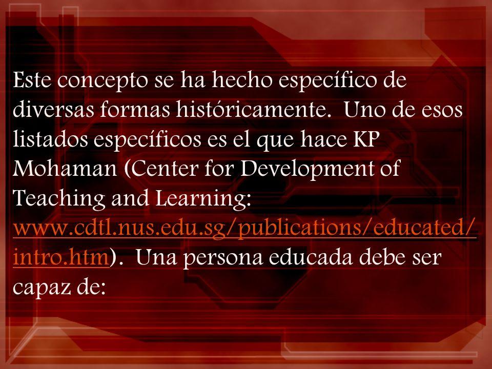 Este concepto se ha hecho específico de diversas formas históricamente. Uno de esos listados específicos es el que hace KP Mohaman (Center for Develop