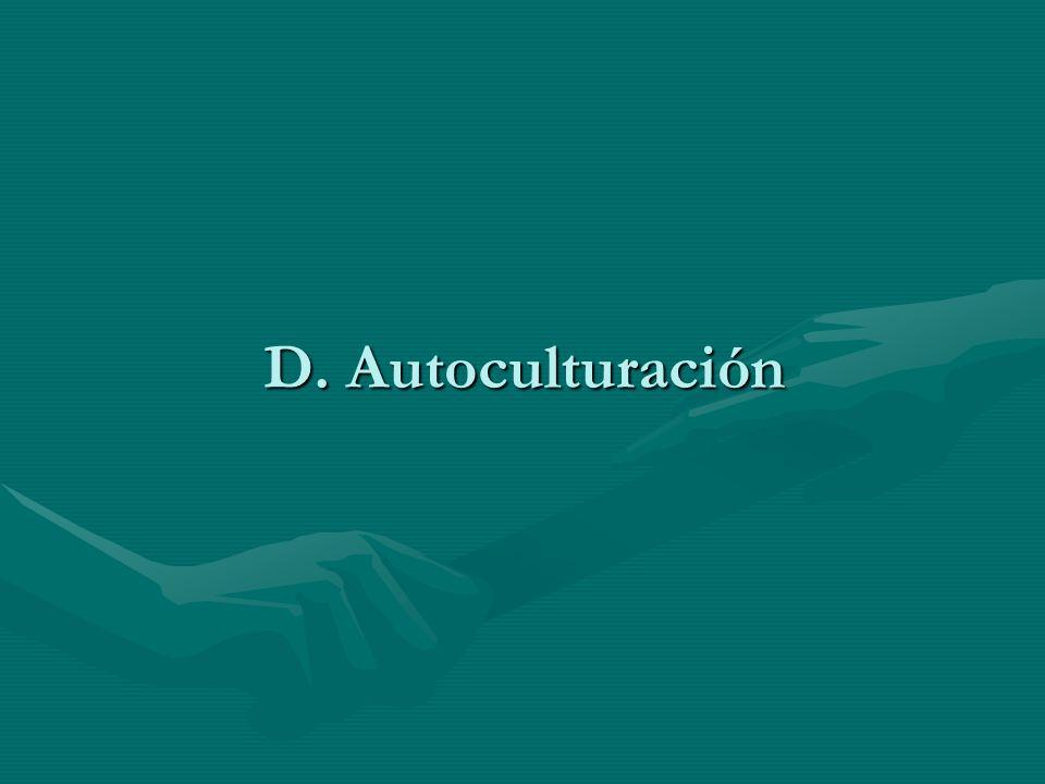 D. Autoculturación