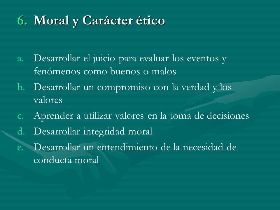 6.M oral y Carácter ético a.