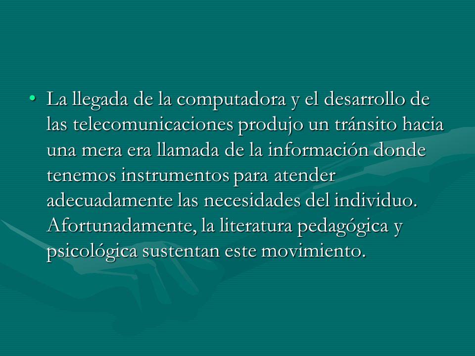 La llegada de la computadora y el desarrollo de las telecomunicaciones produjo un tránsito hacia una mera era llamada de la información donde tenemos instrumentos para atender adecuadamente las necesidades del individuo.