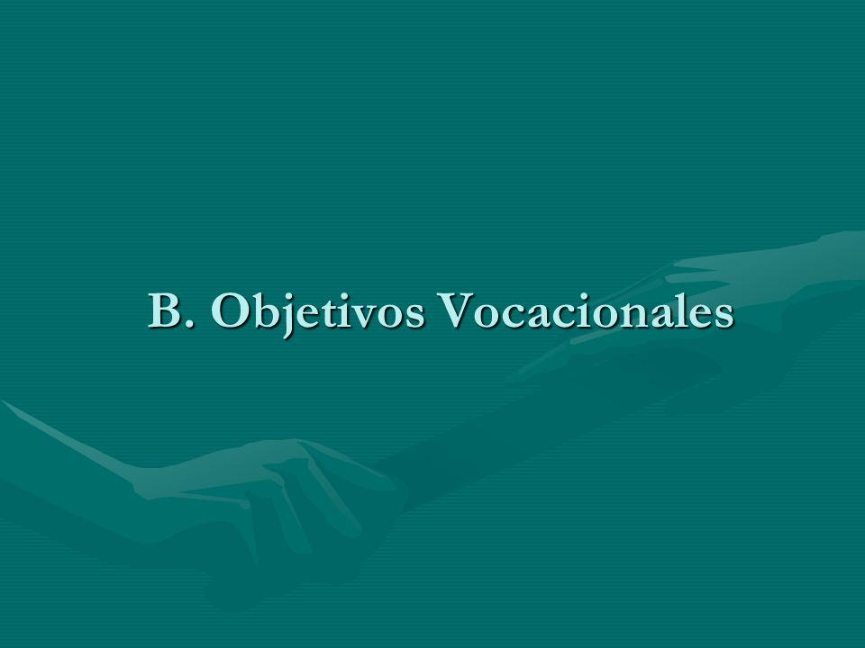 B. Objetivos Vocacionales