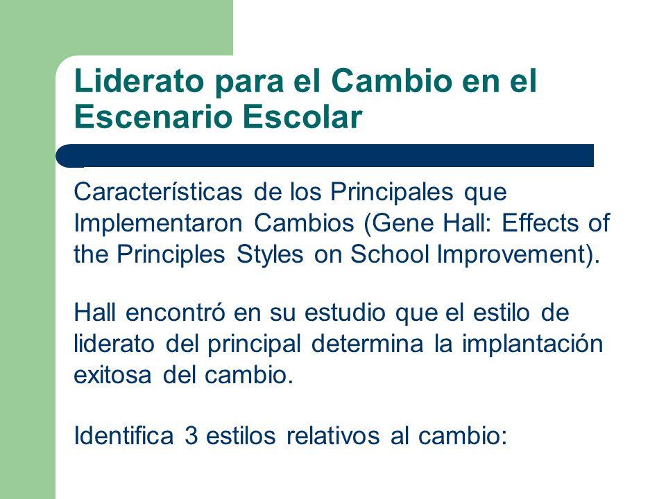 Liderato para el Cambio en el Escenario Escolar Características de los Principales que Implementaron Cambios (Gene Hall: Effects of the Principles Sty