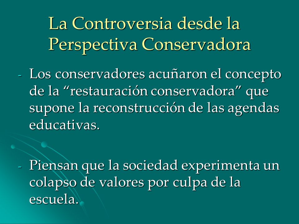 La Controversia desde la Perspectiva Conservadora - Los conservadores acuñaron el concepto de la restauración conservadora que supone la reconstrucció