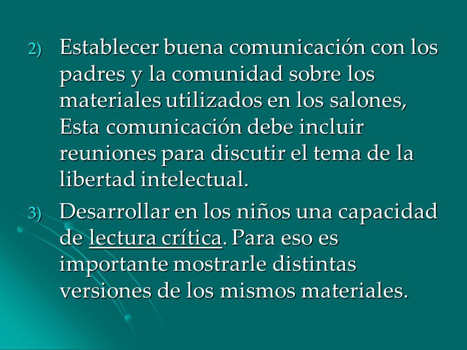 2) Establecer buena comunicación con los padres y la comunidad sobre los materiales utilizados en los salones, Esta comunicación debe incluir reunione