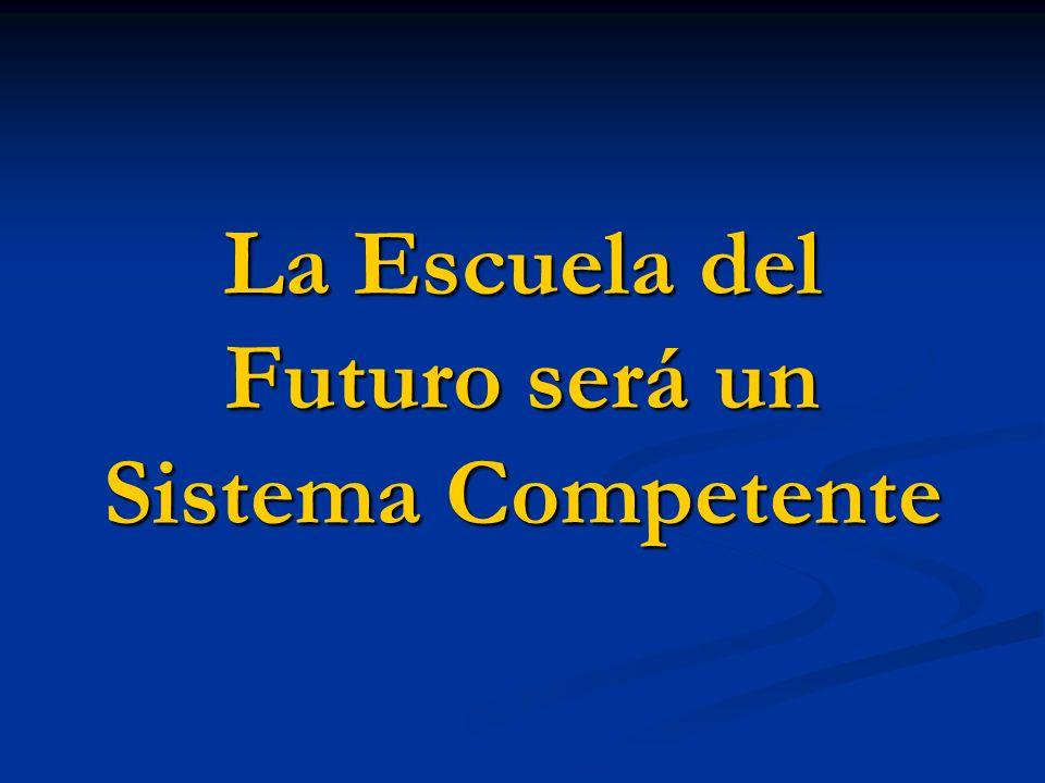 La Escuela del Futuro será un Sistema Competente
