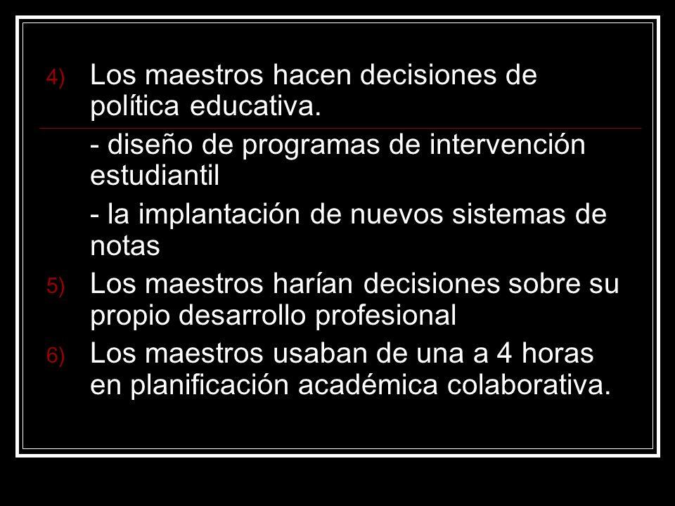 Los maestros hacen decisiones de política educativa.