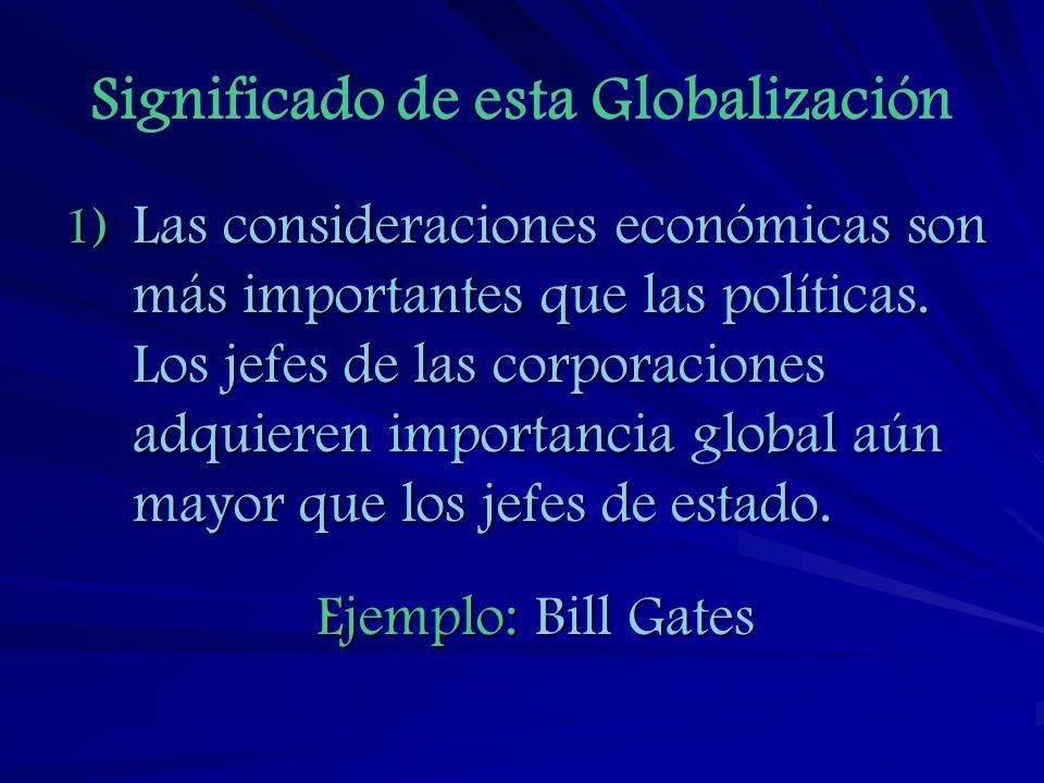 2) Las presiones para el intercambio comercial libre necesita una pérdida de la soberanía del estado – nación.