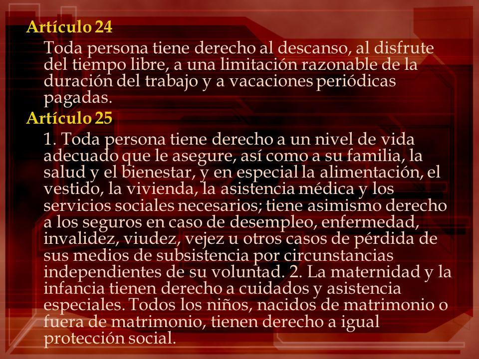 Artículo 24 Toda persona tiene derecho al descanso, al disfrute del tiempo libre, a una limitación razonable de la duración del trabajo y a vacaciones