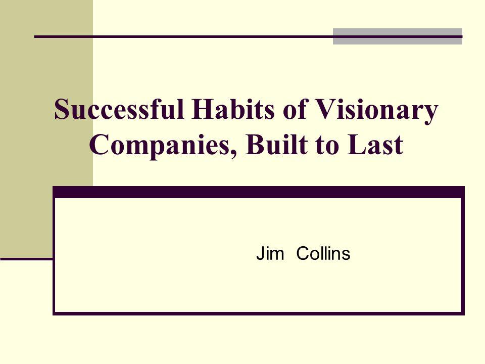 Built to Last, no es un libro sobre lideres visionarios sino sobre compañías visionarias.