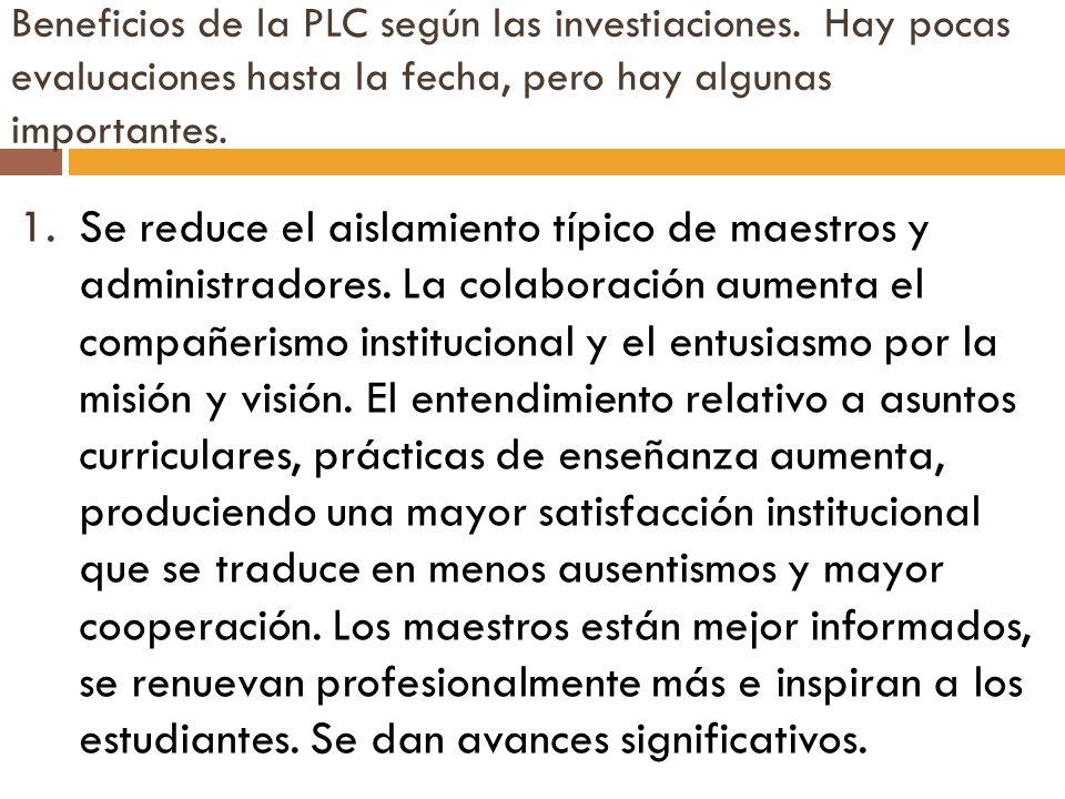 Beneficios de la PLC según las investiaciones. Hay pocas evaluaciones hasta la fecha, pero hay algunas importantes. 1.Se reduce el aislamiento típico