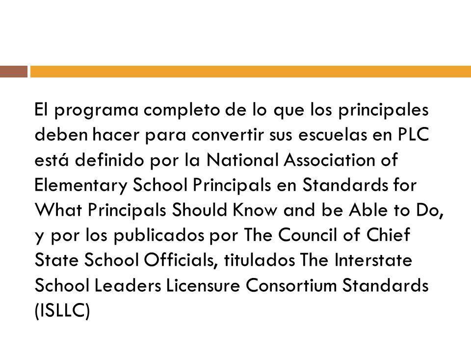 El programa completo de lo que los principales deben hacer para convertir sus escuelas en PLC está definido por la National Association of Elementary