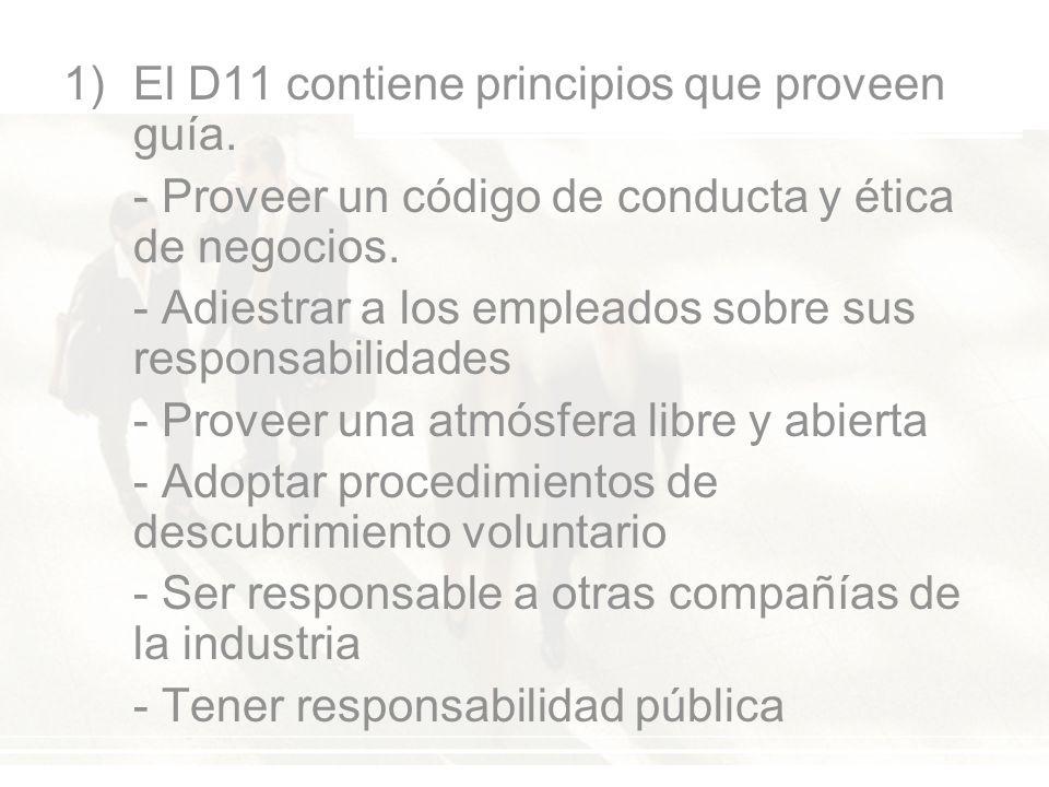 1)El D11 contiene principios que proveen guía. - Proveer un código de conducta y ética de negocios.