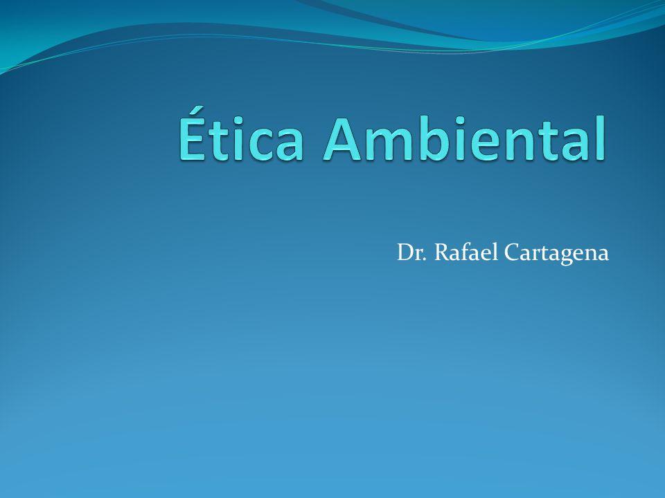 Asuntos Éticos de corte ambiental 1.Destruir o diezmar los recursos naturales.