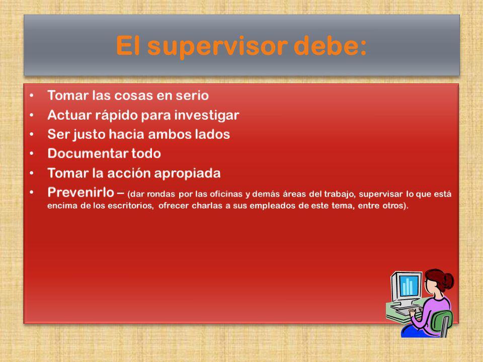 Supervisor Gerente Colega Ajeno Los patronos deben actuar razonablemente para proteger a sus empleados de un acoso, sin importar la fuente.