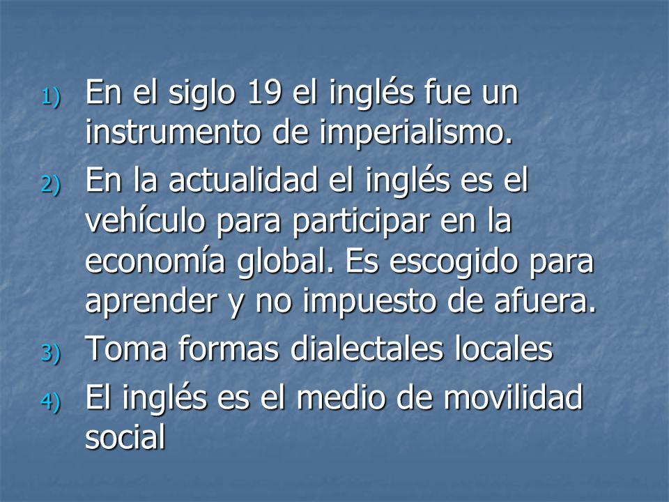 1) En el siglo 19 el inglés fue un instrumento de imperialismo.