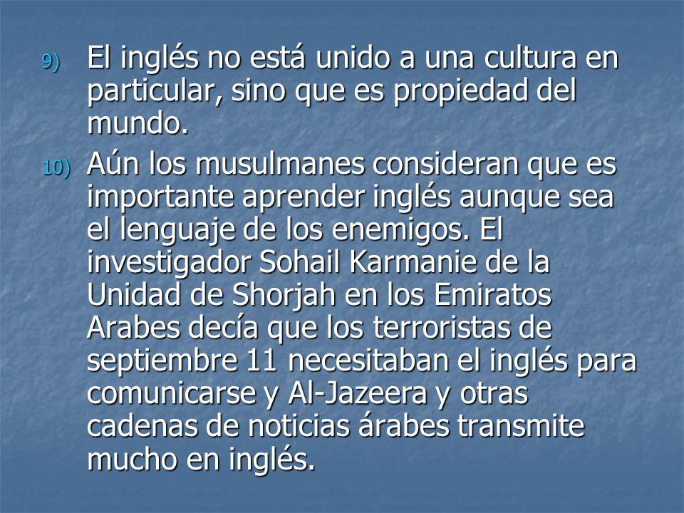 9) El inglés no está unido a una cultura en particular, sino que es propiedad del mundo.
