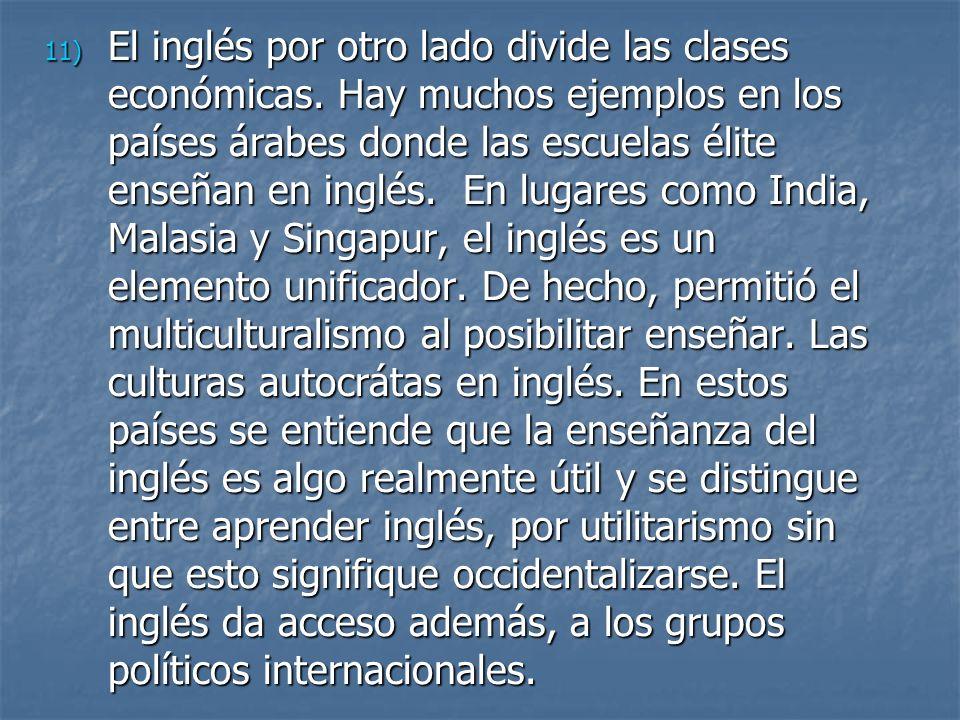 11) El inglés por otro lado divide las clases económicas.
