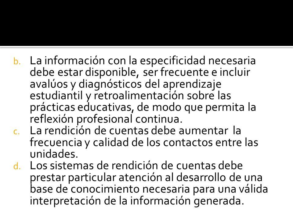 b. La información con la especificidad necesaria debe estar disponible, ser frecuente e incluir avalúos y diagnósticos del aprendizaje estudiantil y r