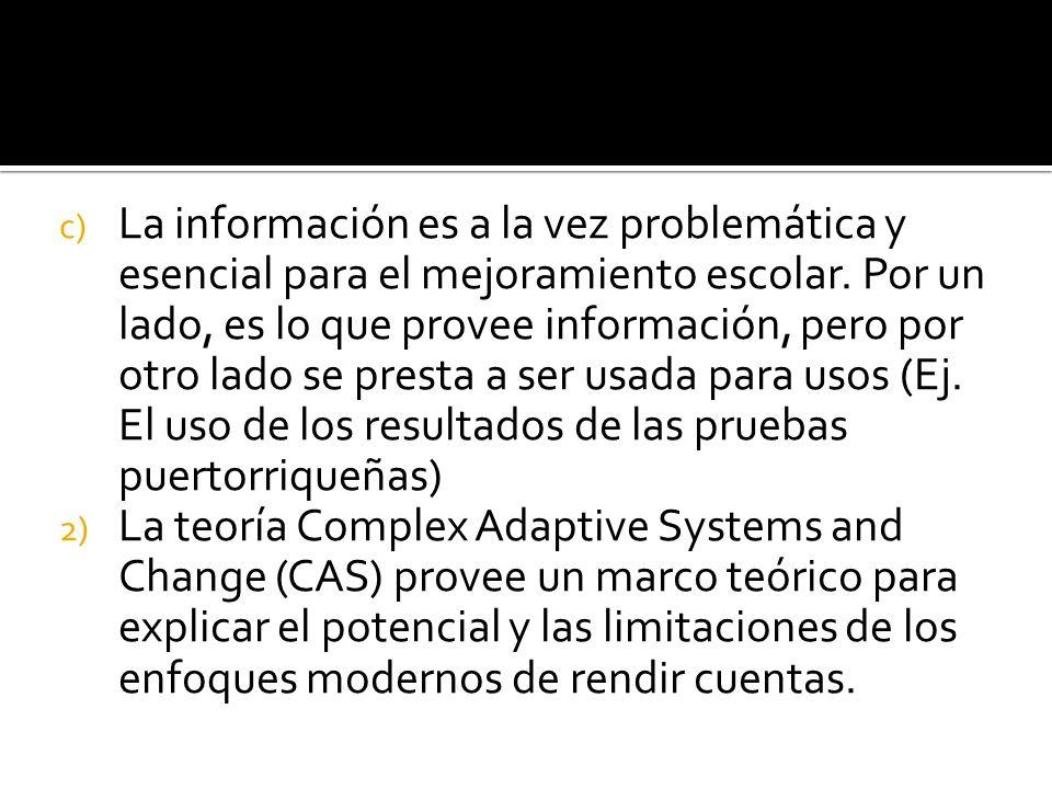 c) La información es a la vez problemática y esencial para el mejoramiento escolar.