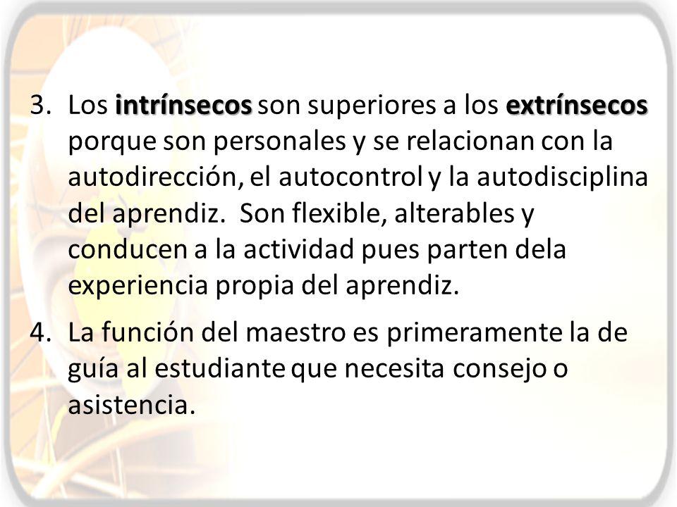intrínsecosextrínsecos 3.Los intrínsecos son superiores a los extrínsecos porque son personales y se relacionan con la autodirección, el autocontrol y