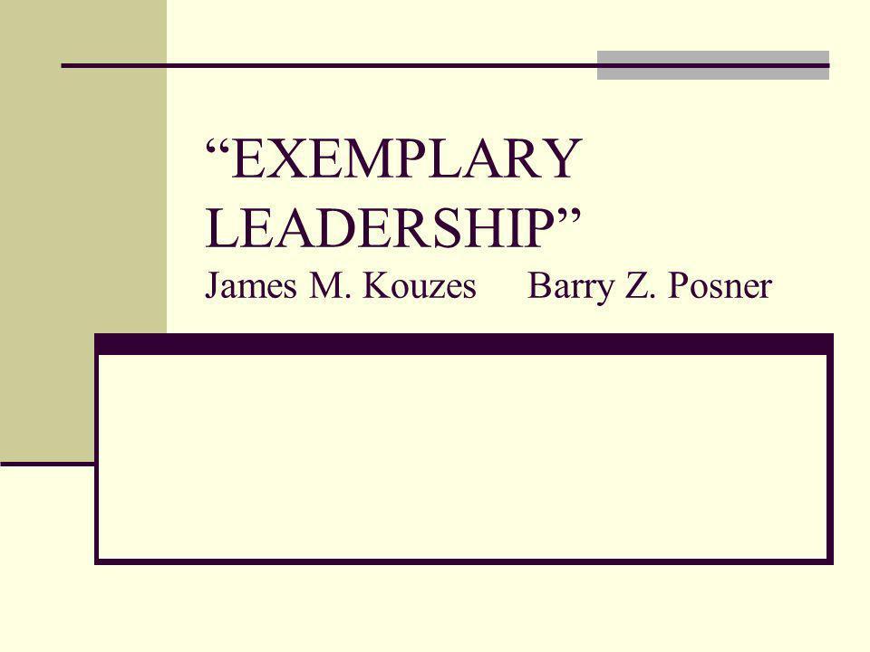 EXEMPLARY LEADERSHIP James M. Kouzes Barry Z. Posner