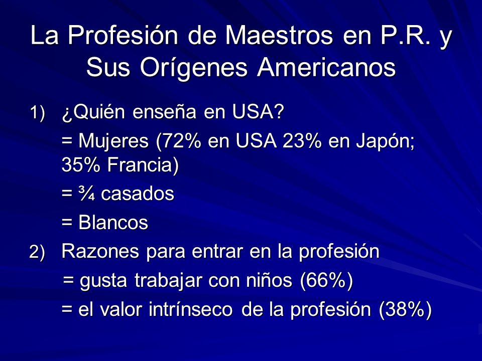 La Profesión de Maestros en P.R.y Sus Orígenes Americanos 1) ¿Quién enseña en USA.