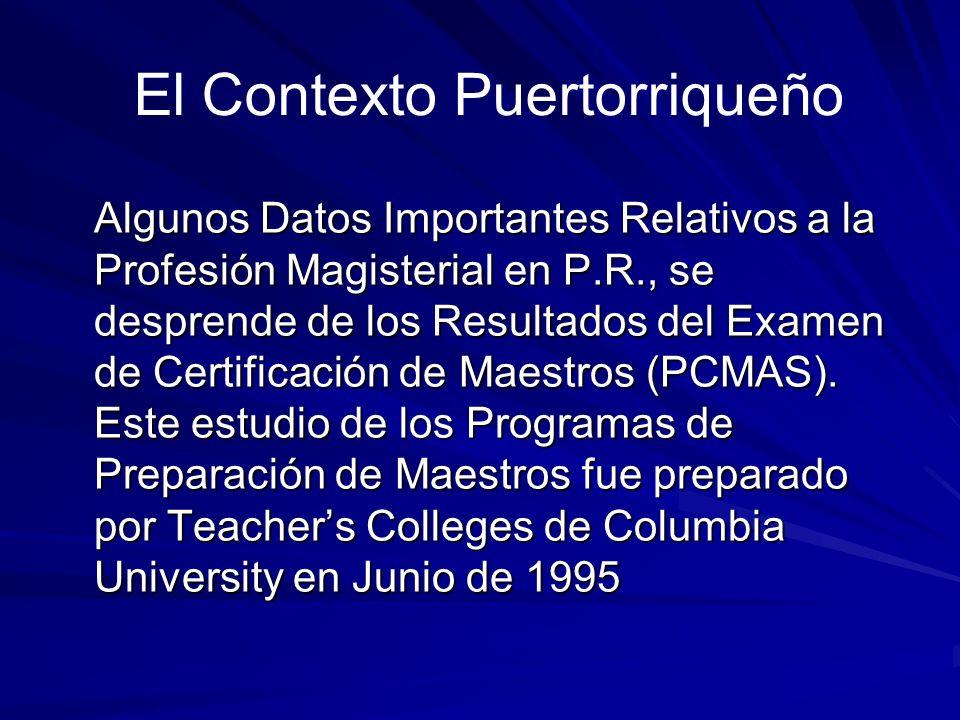 Algunos Datos Importantes Relativos a la Profesión Magisterial en P.R., se desprende de los Resultados del Examen de Certificación de Maestros (PCMAS).