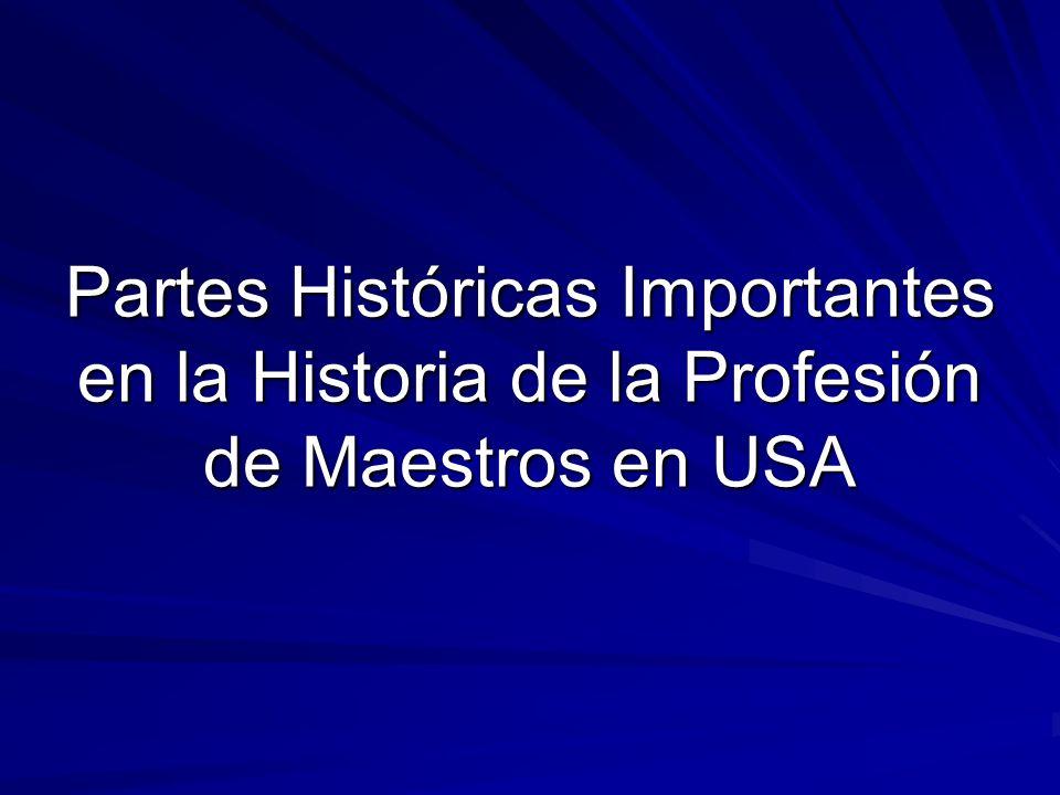 Partes Históricas Importantes en la Historia de la Profesión de Maestros en USA