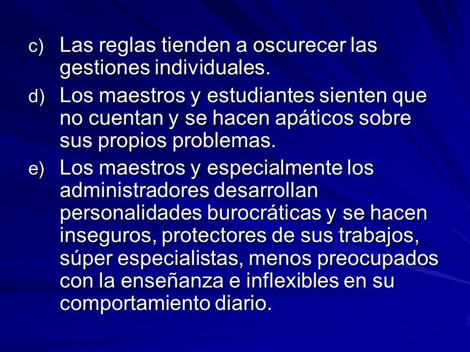 c) Las reglas tienden a oscurecer las gestiones individuales.