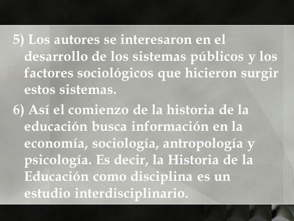 5) Los autores se interesaron en el desarrollo de los sistemas públicos y los factores sociológicos que hicieron surgir estos sistemas. 6) Así el comi