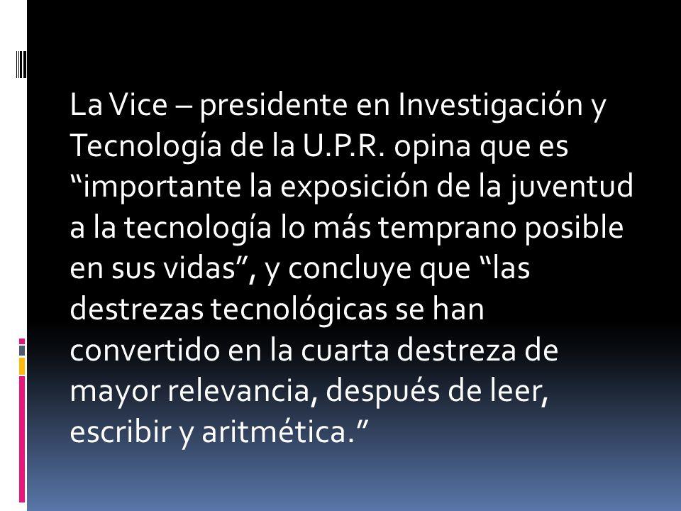 La Vice – presidente en Investigación y Tecnología de la U.P.R.