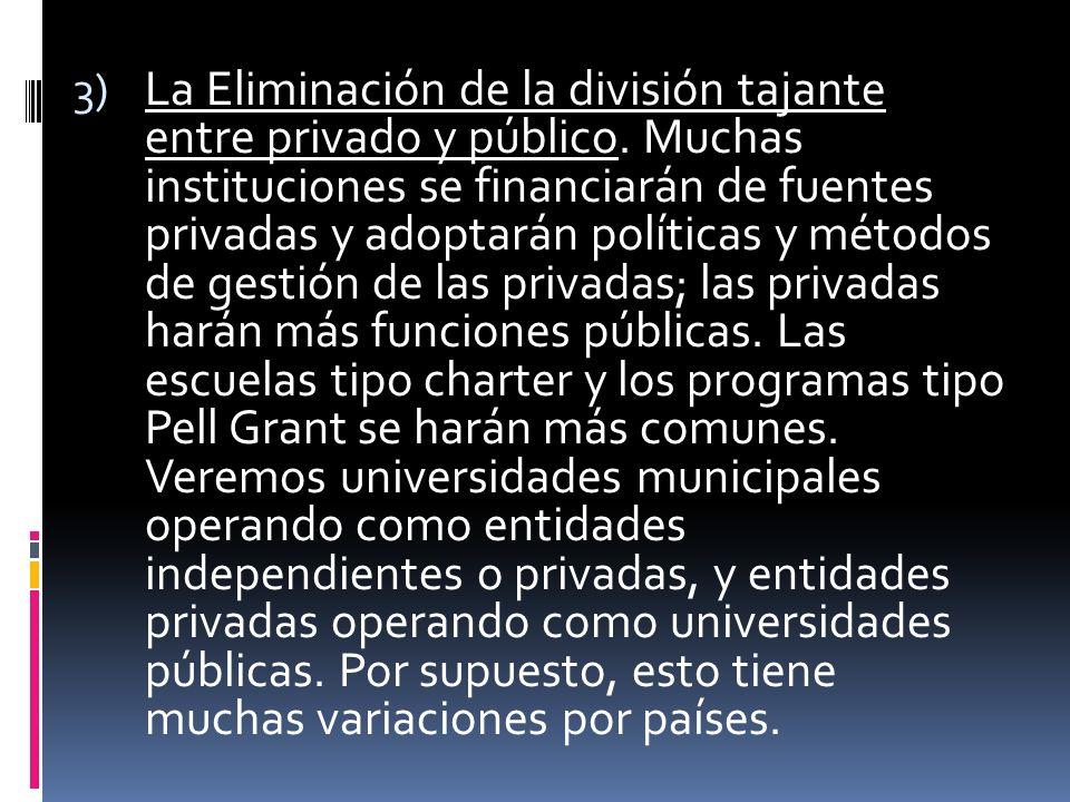 3) La Eliminación de la división tajante entre privado y público.