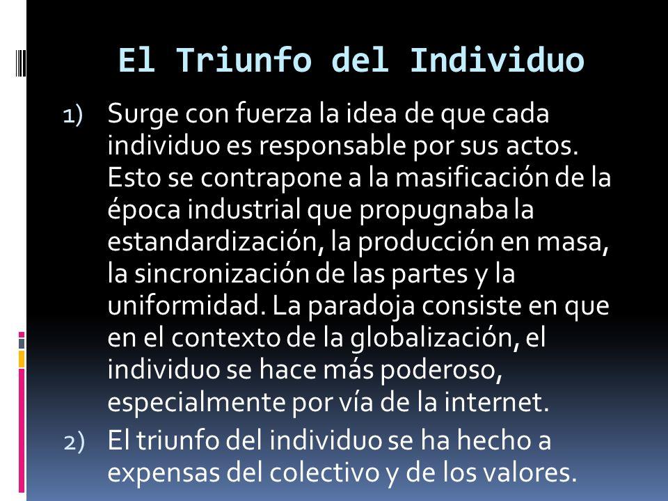 El Triunfo del Individuo 1) Surge con fuerza la idea de que cada individuo es responsable por sus actos.