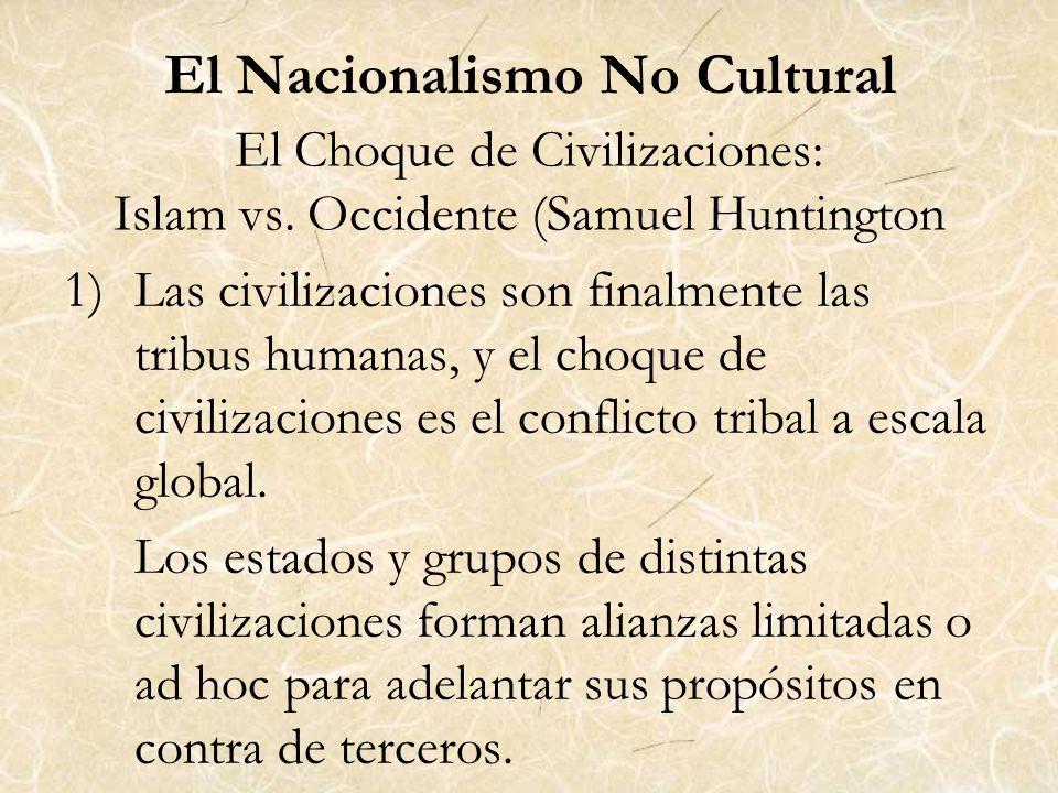 El Choque de Civilizaciones: Islam vs. Occidente (Samuel Huntington 1)Las civilizaciones son finalmente las tribus humanas, y el choque de civilizacio