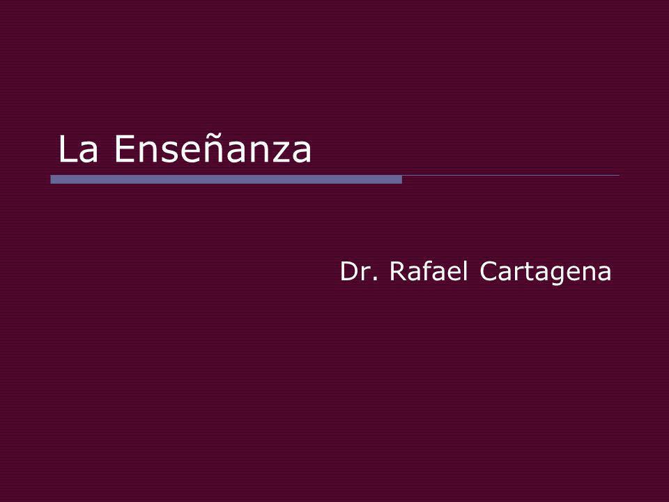 La Enseñanza Dr. Rafael Cartagena