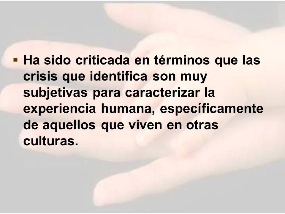 Ha sido criticada en términos que las crisis que identifica son muy subjetivas para caracterizar la experiencia humana, específicamente de aquellos qu