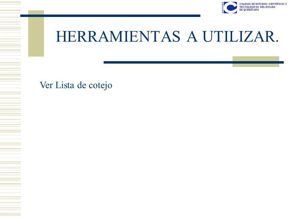 COLEGIO DE ESTUDIOS CIENTÍFICOS Y TECNOLÓGICOS DEL ESTADO DE QUERÉTARO HERRAMIENTAS A UTILIZAR.
