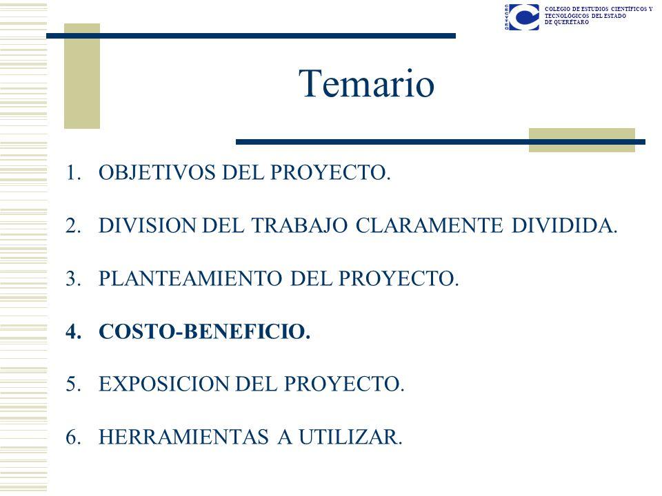 COLEGIO DE ESTUDIOS CIENTÍFICOS Y TECNOLÓGICOS DEL ESTADO DE QUERÉTARO Temario 1.OBJETIVOS DEL PROYECTO.
