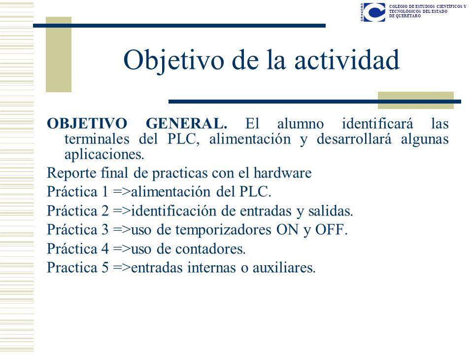 COLEGIO DE ESTUDIOS CIENTÍFICOS Y TECNOLÓGICOS DEL ESTADO DE QUERÉTARO Objetivo de la actividad OBJETIVO GENERAL. El alumno identificará las terminale