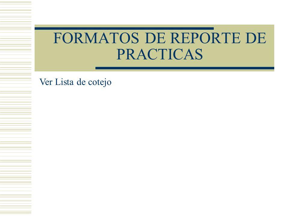 FORMATOS DE REPORTE DE PRACTICAS Ver Lista de cotejo