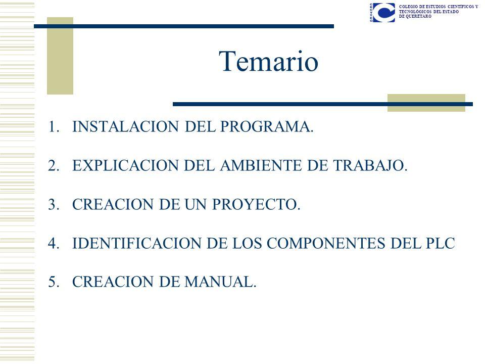 COLEGIO DE ESTUDIOS CIENTÍFICOS Y TECNOLÓGICOS DEL ESTADO DE QUERÉTARO Temario 1.INSTALACION DEL PROGRAMA. 2.EXPLICACION DEL AMBIENTE DE TRABAJO. 3.CR