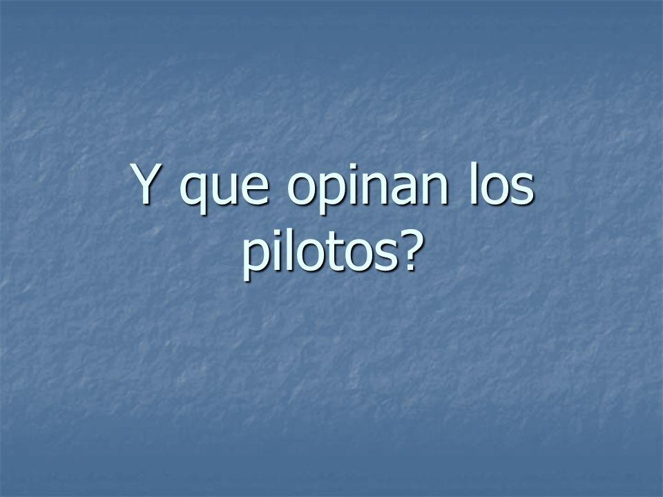 Y que opinan los pilotos?
