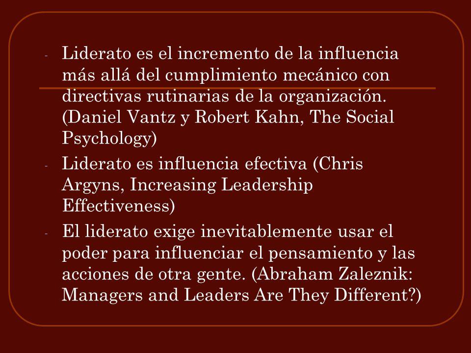- Liderato es el incremento de la influencia más allá del cumplimiento mecánico con directivas rutinarias de la organización. (Daniel Vantz y Robert K